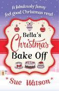 Cover-Bild zu Bella's Christmas Bake Off (eBook) von Watson, Sue