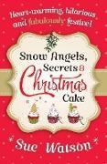 Cover-Bild zu Snow Angels, Secrets and Christmas Cake von Watson, Sue