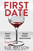 Cover-Bild zu First Date: An absolutely jaw-dropping psychological thriller von Watson, Sue