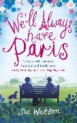 Cover-Bild zu We'll Always Have Paris von Watson, Sue