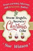 Cover-Bild zu Snow Angels, Secrets and Christmas Cake (eBook) von Watson, Sue