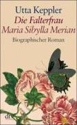 Cover-Bild zu Die Falterfrau. Maria Sibylla Merian