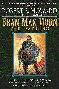 Cover-Bild zu Howard, Robert E.: Bran Mak Morn: The Last King
