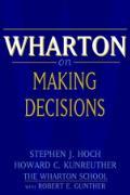 Cover-Bild zu Hoch, Stephen J. (Hrsg.): Wharton on Making Decisions
