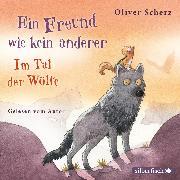 Cover-Bild zu Ein Freund wie kein anderer (Audio Download) von Scherz, Oliver