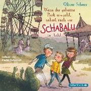 Cover-Bild zu Wenn der geheime Park erwacht, nehmt euch vor Schabalu in Acht von Scherz, Oliver