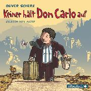 Cover-Bild zu Keiner hält Don Carlo auf (Audio Download) von Scherz, Oliver