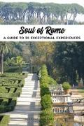 Cover-Bild zu Soul of Rome: A Guide to 30 Exceptional Experiences