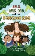 Cover-Bild zu Arlo, Mrs. Ogg, and the Dinosaur Zoo von Hemming, Alice