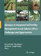 Cover-Bild zu Bationo, Andre (Hrsg.): Advances in Integrated Soil Fertility Management in sub-Saharan Africa: Challenges and Opportunities