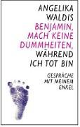 Cover-Bild zu Benjamin, mach keine Dummheiten, während ich tot bin (eBook) von Waldis, Angelika