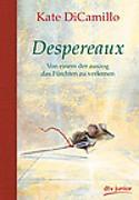 Cover-Bild zu Despereaux - Von einem, der auszog das Fürchten zu verlernen von DiCamillo, Kate