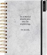 Cover-Bild zu myNOTES In a world you can be anything, be kind. - Notizbuch mit Spiralbindung für Träume, Pläne und Ideen / ideal als Bullet Journal oder Tagebuch