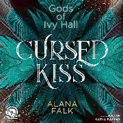 Cover-Bild zu Cursed Kiss - Gods of Ivy Hall, (ungekürzt) (Audio Download)
