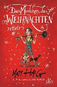 Cover-Bild zu Das Mädchen, das Weihnachten rettete von Haig, Matt