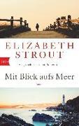 Cover-Bild zu Mit Blick aufs Meer von Strout, Elizabeth