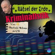 Cover-Bild zu Rätsel der Erde: Kriminalistik (Audio Download) von Wakonigg, Daniela