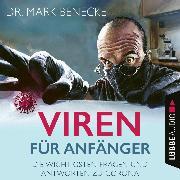 Cover-Bild zu Viren für Anfänger - Die wichtigsten Fragen und Antworten zu Corona (Ungekürzt) (Audio Download) von Benecke, Mark