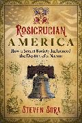 Cover-Bild zu Sora, Steven: Rosicrucian America