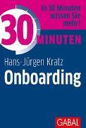 Cover-Bild zu 30 Minuten Onboarding von Kratz, Hans-Jürgen
