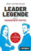 Cover-Bild zu Leader-Legende statt Management-Muffel von Miller, Scott Jeffrey