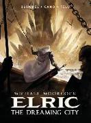 Cover-Bild zu Blondel, Julien: Michael Moorcock's Elric Vol. 4: The Dreaming City
