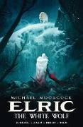 Cover-Bild zu Blondel, Julien: Michael Moorcock's Elric Vol. 3: The White Wolf