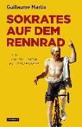 Cover-Bild zu Sokrates auf dem Rennrad von Martin, Guillaume