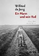Cover-Bild zu Ein Mann und sein Rad von Jong, Wilfried de
