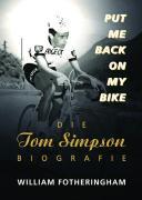 Cover-Bild zu Put me back on my bike. Die Tom-Simpson-Biografie von Fotheringham, William