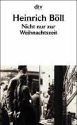 Cover-Bild zu Nicht nur zur Weihnachtszeit von Böll, Heinrich