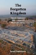 Cover-Bild zu The Forgotten Kingdom: The Archaeology and History of Northern Israel von Finkelstein, Israel