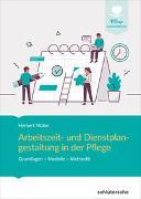 Cover-Bild zu Arbeitszeit und Dienstplangestaltung in der Pflege von Müller, Herbert