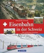 Cover-Bild zu Eisenbahn in der Schweiz von Beckmann, Dietmar und Silvia