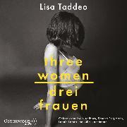 Cover-Bild zu Three Women - Drei Frauen (Audio Download) von Taddeo, Lisa