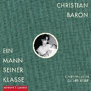 Cover-Bild zu Ein Mann seiner Klasse (Audio Download) von Baron, Christian