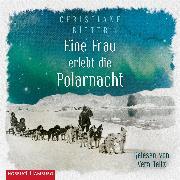 Cover-Bild zu Eine Frau erlebt die Polarnacht (Audio Download) von Ritter, Christiane