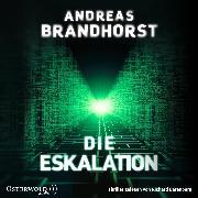 Cover-Bild zu Die Eskalation (Audio Download) von Brandhorst, Andreas