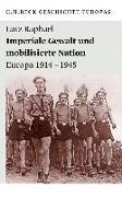 Cover-Bild zu Imperiale Gewalt und mobilisierte Nation von Raphael, Lutz