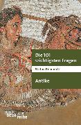 Cover-Bild zu Die 101 wichtigsten Fragen - Antike von Rebenich, Stefan