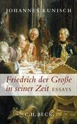 Cover-Bild zu Friedrich der Grosse in seiner Zeit von Kunisch, Johannes