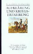 Cover-Bild zu Bd. 09: Aufklärung und Kriegserfahrung - Bibliothek der Geschichte und Politik - Ln von Kunisch, Johannes (Hrsg.)