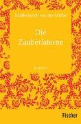 Cover-Bild zu Die Zauberlaterne von Mülbe, Wolfheinrich von der