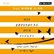 Cover-Bild zu Die Erfindung der Flügel (Audio Download) von Kidd, Sue Monk
