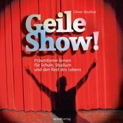 Cover-Bild zu Geile Show! von Reuther, Oliver