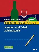 Cover-Bild zu Therapie-Tools Alkohol- und Tabakabhängigkeit von Lindenmeyer, Johannes