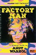 Cover-Bild zu Factory Man. Die Lebensgeschichte des Andy Warhol von Gottschalk, Maren
