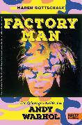 Cover-Bild zu Factory Man. Die Lebensgeschichte des Andy Warhol (eBook) von Gottschalk, Maren
