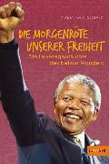 Cover-Bild zu »Die Morgenröte unserer Freiheit« (eBook) von Gottschalk, Maren