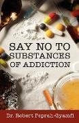 Cover-Bild zu Say No to Substances of Addiction